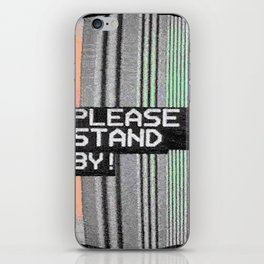 Please Stand By! iPhone Skin
