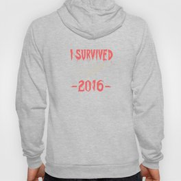 I survived 2016 - colour Hoody