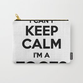I cant keep calm I am a TOOTS Carry-All Pouch