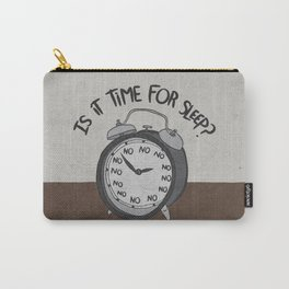 IS IT TIME FOR SLEEP Carry-All Pouch