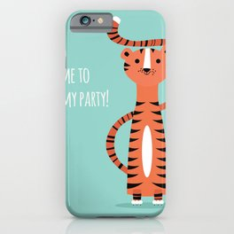 Tiger card - come to my party iPhone Case