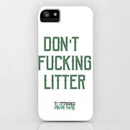 Don't F*cking Litter iPhone Case