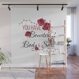 You have Bewitched me Body & Soul Wall Mural