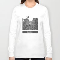 dublin Long Sleeve T-shirts featuring Dublin Map by Map Map Maps