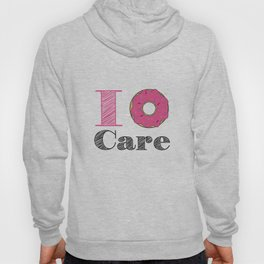 i don't care Hoody