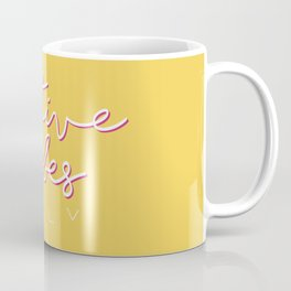 POSITIVE VIBES ONLY Coffee Mug
