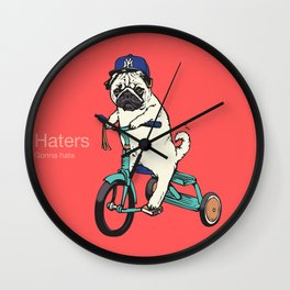 Haters Gonna Hate Pug Wall Clock