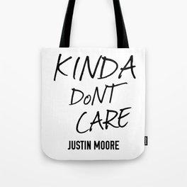 JUSTIN MOORE KINDA DONT CARE Tote Bag