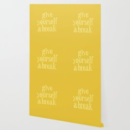 Give Yourself a Break Wallpaper