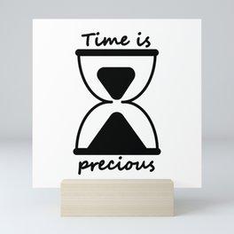 Time is precious Mini Art Print