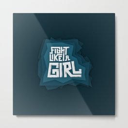 Fight like a girl Metal Print