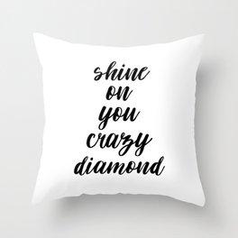 Shine On You Crazy Diamond, Typography Print, Inspirational Quote, Printable Art, Typography Art Throw Pillow