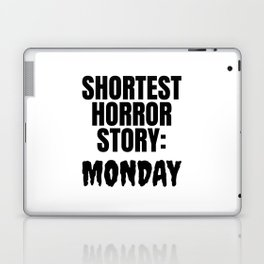 Shortest Horror Story Monday Laptop & iPad Skin