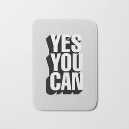 YES YOU CAN black and white motivational typography inspirational home wall bedroom decor Bath Mat
