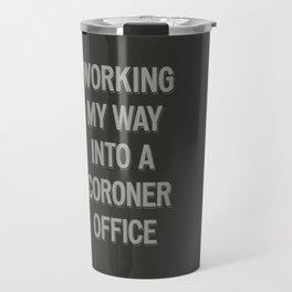 The Coroner Office Travel Mug