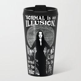"Morticia Addams- ""Normal is an Illusion."" Travel Mug"