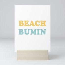 Beach Bumin Cool Script Trendy Beach For Surfboard Mini Art Print