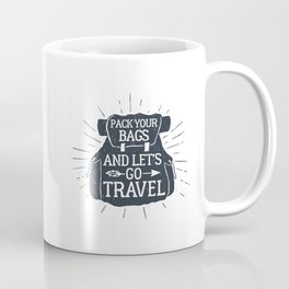 Pack Your Bags And Let's Go Travel Coffee Mug