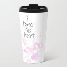 I have his heart Travel Mug