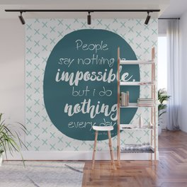 Nothing is impossible Wall Mural