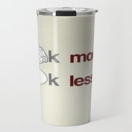Think More Travel Mug