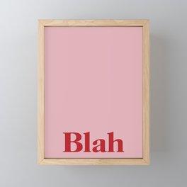Blah Framed Mini Art Print