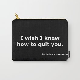 Brokeback mountain quote Carry-All Pouch
