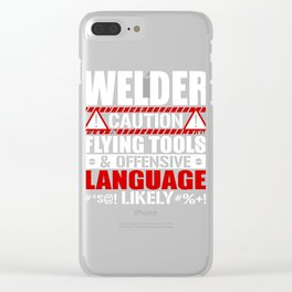 Welder Caution Flying Tools Clear iPhone Case