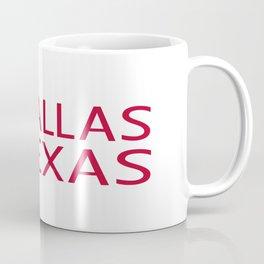 Texas: Dallas (State Shape & Star) Coffee Mug