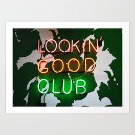 Lookin' good club Art Print