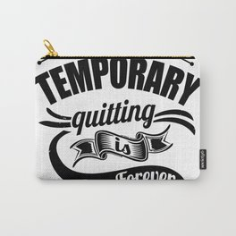 Pain is temporary qui Carry-All Pouch