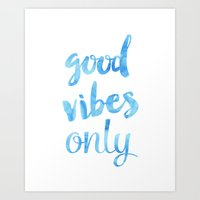 good vibes only Art Prints featuring Good Vibes Only Sky by Roarr