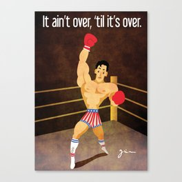 Rocky - It ain't over, 'til it's over Canvas Print