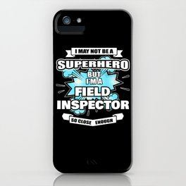Field Inspector Gift Superhero Field Inspector iPhone Case