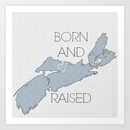 BORN AND RAISED Art Print