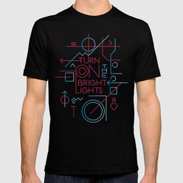 Turn On The Bright Lights T-shirt