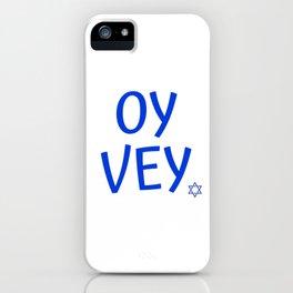 Oy vey iPhone Case