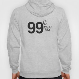 99¢ plus tax Hoody