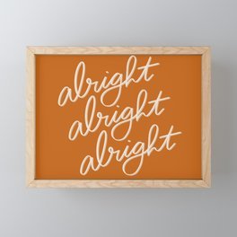 Alright Alright Alright Framed Mini Art Print