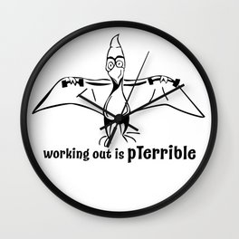 working out is pterrible Wall Clock
