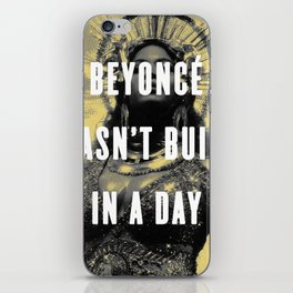 Bey Wasn't Built In A Day iPhone Skin