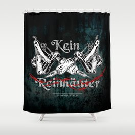 Kein Reinhäuter Shower Curtain