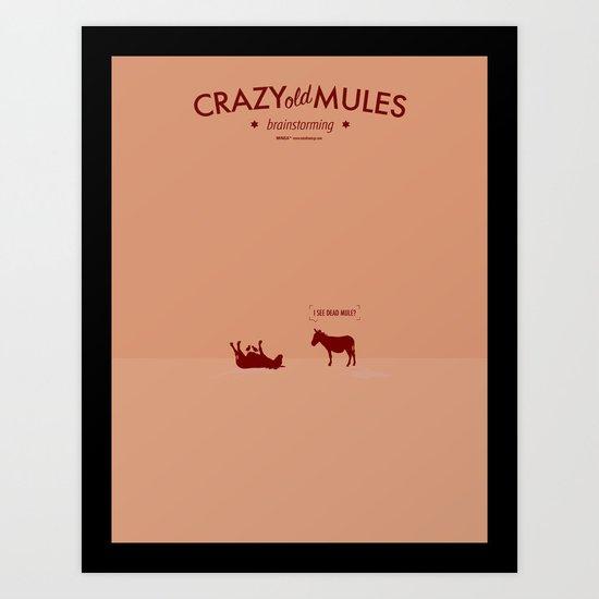 Crazy old Mule / I See Dead Mule Art Print