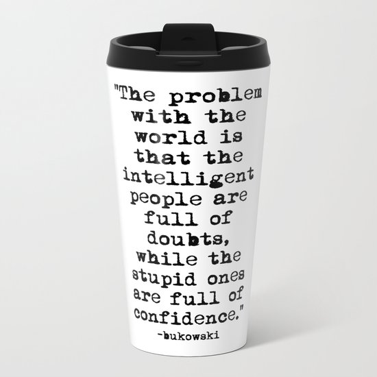 Charles Bukowski Typewriter Quote Confidence Metal Travel Mug
