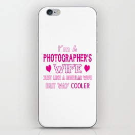 Photographer's Wife iPhone Skin