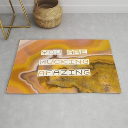 You are Mucking Afazing - Quote #society6 Rug