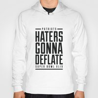 patriots Hoodies featuring Patriots Haters Gonna Deflate B/W by PatsSwag