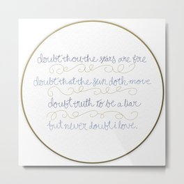 Doubt thou the stars are fire Metal Print