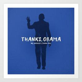 Thanks, Obama Art Print