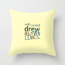 Our Story Drew Its Own Lines Throw Pillow